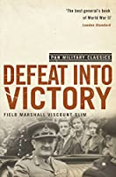 Defeat Into Victory: (Pan Military Classics Series)