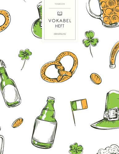 Vokabelheft: St. Patrick's Day Muster. 3 Spalten für Vokabeln. 120 Seiten mit schönem Design. Dreispaltiges Buch mit Soft Cover 8.5x11 Zoll, ca. DIN A4 21.6x27.9cm.