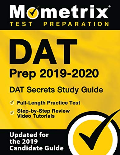 DAT Prep 2019-2020: DAT Secrets Study Guide, Full-Length Practice Test, Step-by-Step Review Video Tutorials: (Updated for the 2019 Candidate Guide)
