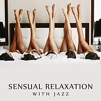 Sensual Relaxation with Jazz
