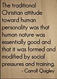 Mundus Souvenirs The Traditional Christian Attitude. Quote by Carroll Quigley, Laser Engraved on Wooden Plaque - Size: 8'x10'
