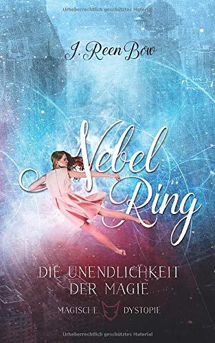 Nebelring - Die Unendlichkeit der Magie (Band 4)