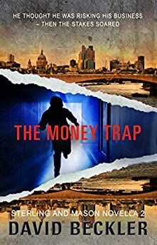The Money Trap: A tense gripping crime thriller (Mason and Sterling Novella Book 2) by [David Beckler]