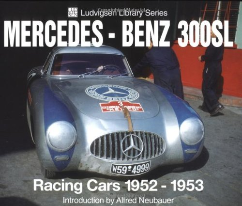 Mercedes-Benz 300SL Racing Cars 1952-1953 (Ludvigsen Library Series)