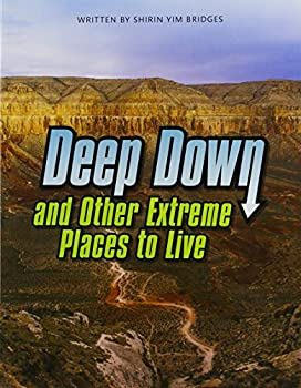 Paperback Deep Down & Other Extreme Places to Live (Paperback) Copyright 2016 Book