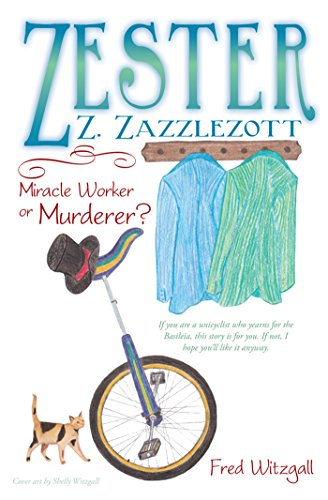 Zester Z. Zazzlezott: Miracle Worker or Murderer? (English Edition)