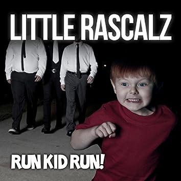 Run Kid Run!