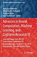 Advances in Neural Computation, Machine Learning, and Cognitive Research III (Studies in Computational Intelligence)