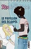 Le pavillon des éclopés: Rock&Rose, épisode 10 (Rock & Rose) (French Edition)