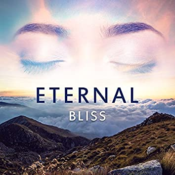 Eternal Bliss – Sound Healing, Meditation Music Therapy