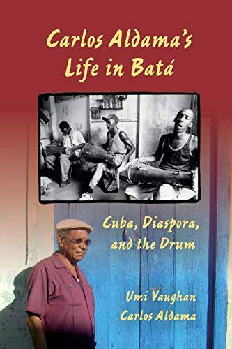 Carlos Aldama's Life in Batá: Cuba…