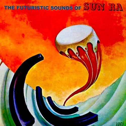The Futuristic Sounds Of Sun Ra (Remastered)