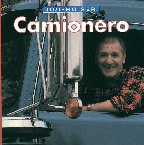 Quiero ser Camionero (Spanish Edition)