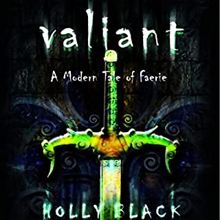 Valiant     A Modern Tale of Faerie              By:                                                                                                                                 Holly Black                               Narrated by:                                                                                                                                 Renee Raudman                      Length: 7 hrs and 4 mins     292 ratings     Overall 4.3