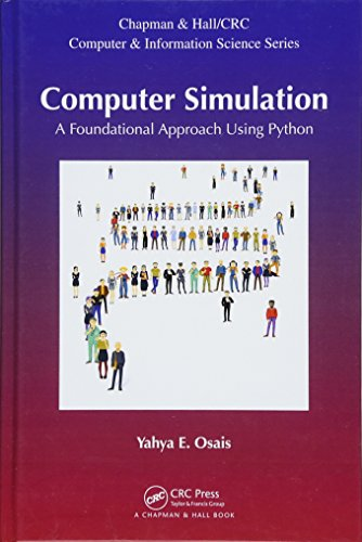 Compare Textbook Prices for Computer Simulation: A Foundational Approach Using Python Chapman & Hall/CRC Computer and Information Science Series 1 Edition ISBN 9781498726825 by Osais, Yahya Esmail