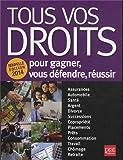 Tous vos droits - Pour gagner, vous défendre, réussir - Prat Editions - 29/08/2013