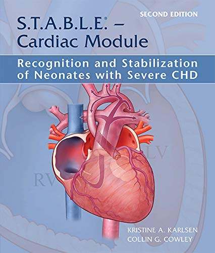 S.T.A.B.L.E. - Cardiac Module: Recognition and Stabilization of Neonates with Severe CHD