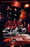 Blood Stains of a Shotta 3: Always Us, Never Them