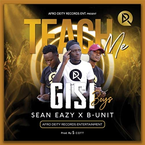 Gisi Boys, B-unit & Sean Eazy