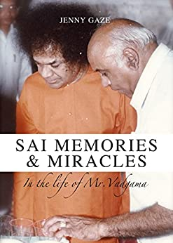 Sai Memories and Miracles: In the Life of Mr Vadgama by [Jenny Gaze]
