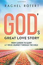 God's Great Love Story: From Garden to Glory: a 7-Week Journey Through the Bible