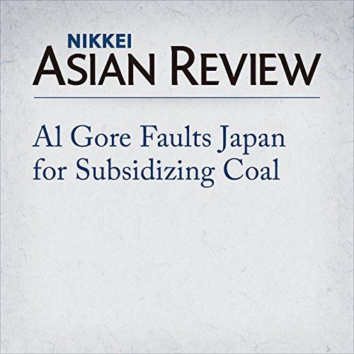 Al Gore Faults Japan for Subsidizing Coal audiobook cover art