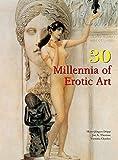 30 Millennia of Erotic Art (Book Collection) (English Edition)