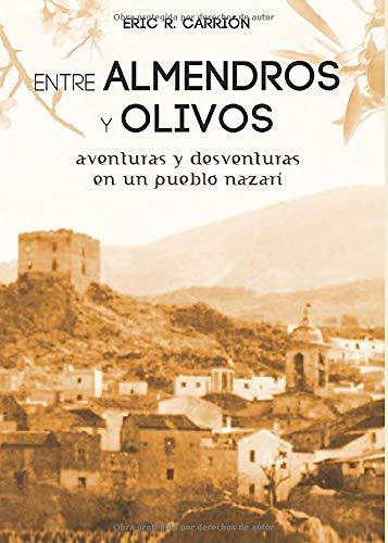 Entre Almendros y Olivos: Aventuras y desventuras en pueblo nazarí.