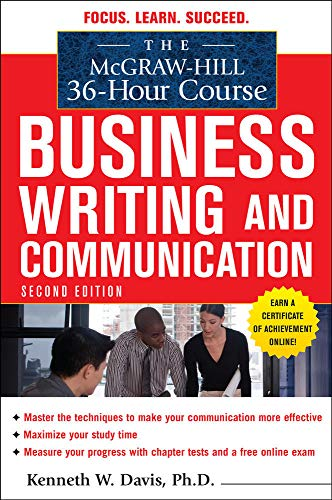 Compare Textbook Prices for The McGraw-Hill 36-Hour Course in Business Writing and Communication, Second Edition McGraw-Hill 36-Hour Courses 2 Edition ISBN 9780071738262 by Davis, Kenneth