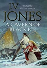 A Cavern Of Black Ice: Book 1 of the Sword of Shadows by J. V. Jones (7-Jan-1999) Hardcover