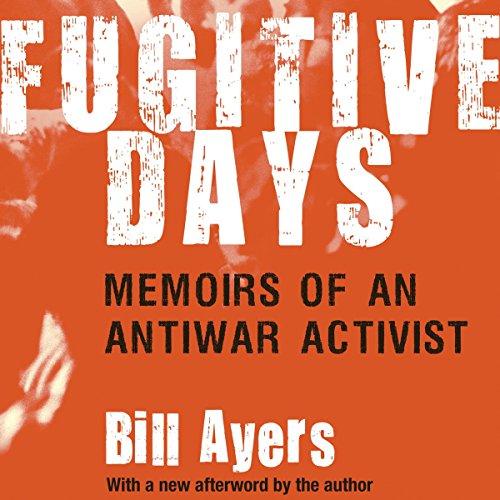 Fugitive Days: Memoirs of an Anti-War Activist
