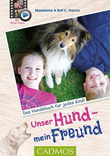 Unser Hund, mein Freund: Das Hundebuch für jedes Kind (Cadmos Hundepraxis)
