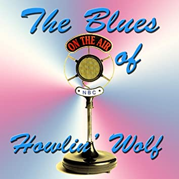 The Blues of Howlin' Wolf