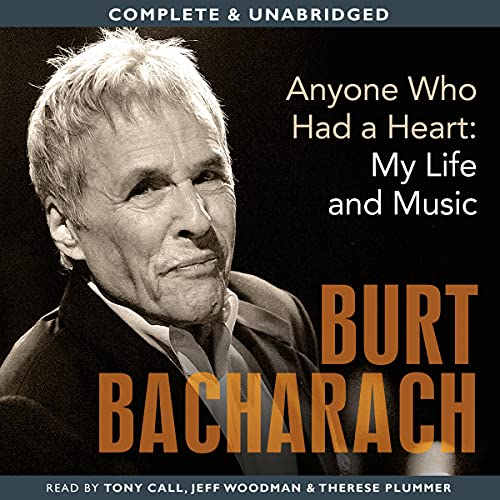 Anyone Who Had a Heart: My Life and Music Audiobook By Burt Bacharach cover art
