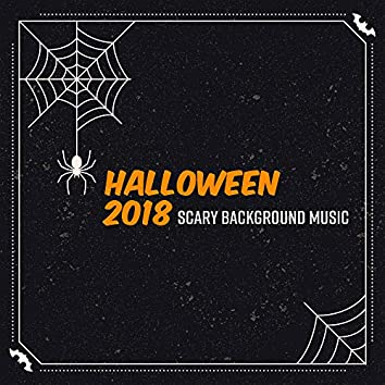 Halloween 2018: Scary Background Music