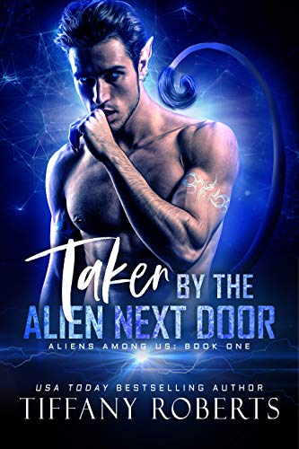 Taken by the Alien Next Door: BBW Alien Romance (Aliens Among Us Book 1)