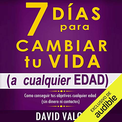 7 Días Para Cambiar Tu Vida (Narración en Castellano) audiobook cover art