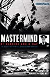 Mastermind of Dunkirk and D-Day: The Vision of Admiral Sir Bertram Ramsay