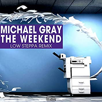 The Weekend (Low Steppa Remix)