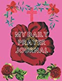 My Daily Prayer Journal: Guide To Prayer, Praise and Thanks Modern Calligraphy and Lettering : Journal and Notebook gift - With Lined and Blank Pages