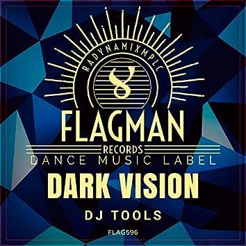 Dark Vision Dj Tools