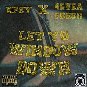 Let Yo Window Down (feat. 4evea Fresh)