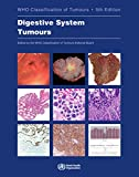 Digestive System Tumours: Who Classification of Tumours (World Health Organization Classification of Tumours, Band 1) - Who Classification of Tumours Editorial