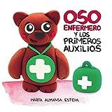Oso Enfermero y los primeros auxilios: un cuento educativo para aprender primeros auxilios - 2 a 6 años