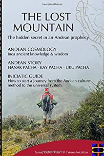 Initiatic journey to the Lost Mountain: The hidden secret in an Andean prophecy