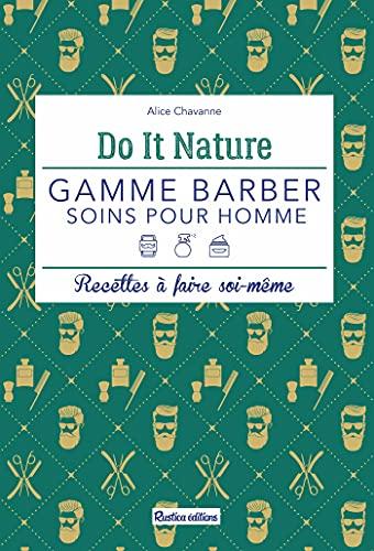 Gamme Barber, soins pour homme: Recettes à faire soi-même (Do it nature)