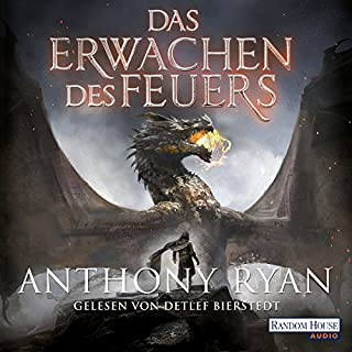 Das Erwachen des Feuers     Draconis Memoria 1              By:                                                                                                                                 Anthony Ryan                               Narrated by:                                                                                                                                 Detlef Bierstedt                      Length: 21 hrs and 49 mins     Not rated yet     Overall 0.0