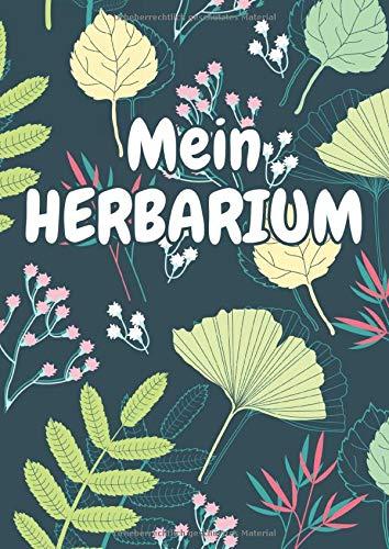 Mein Herbarium: Herbarium Leer A4 - Pflanzen Sammeln, Bestimmen, Aufbewahren - 110 Seiten Papier Weiß - Pflanzenbestimmung - Motiv: Blumen Blüten Muster Natur Bunt