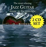 The Most Relaxing Jazz Guitar Music In The Universe [2 CD]