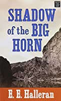 Shadow of the Big Horn